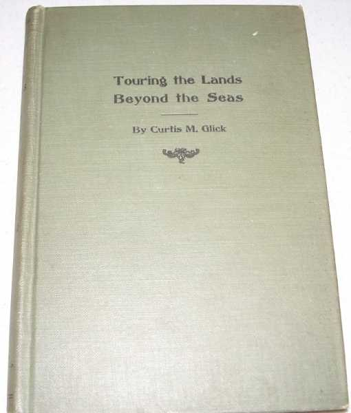 Touring the Lands Beyond the Seas, Glick, Curtis M.