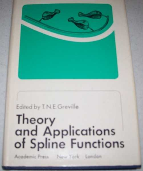 Theory and Applications of Spline Functions, Greville, T.N.E. (ed.)