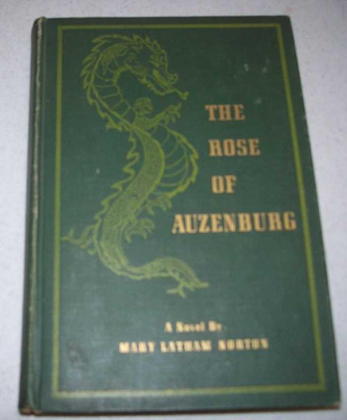 The Rose of Auzenburg: An Historical Romance, Norton, Mary Latham