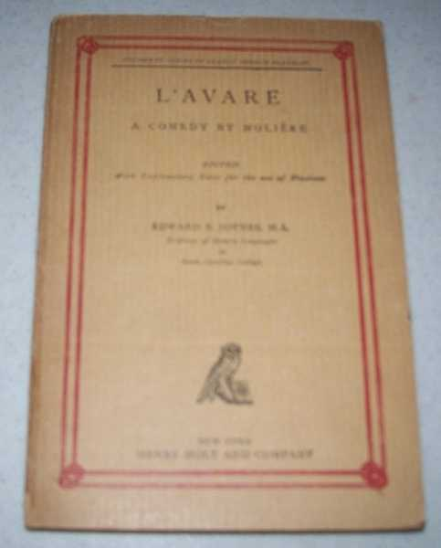 L'Avare: A Comedy by Moliere (Students' Series of Classic French Plays IV), Moliere; Joynes, Edward S.