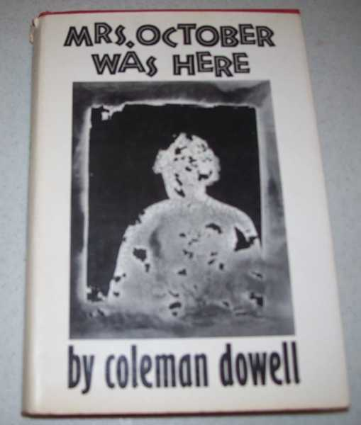 Mrs. October Was Here, Dowell, Coleman