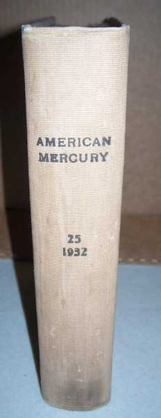 The American Mercury (Magazine) Volume 25, January-April 1932 Bound in One Volume, Various