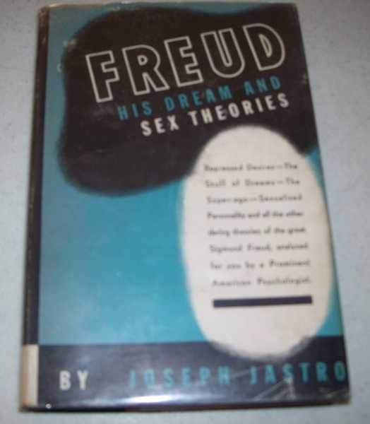 Freud: His Dream and Sex Theories, Jastrow, Joseph