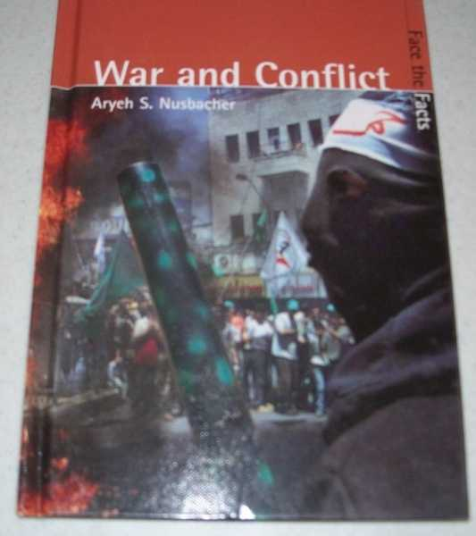 War and Conflict (Face the Facts series), Nusbacher, Aryeh S.