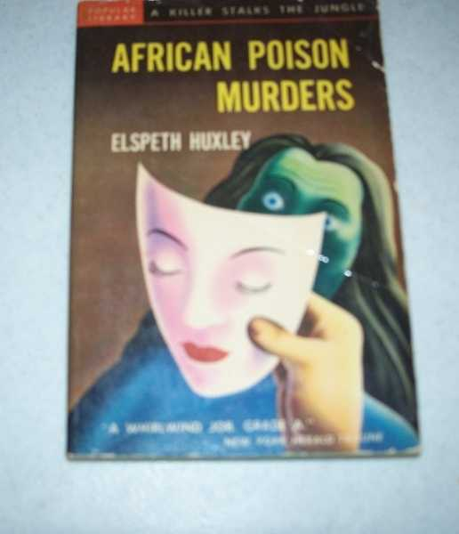 African Poison Murders, Huxley, Elspeth