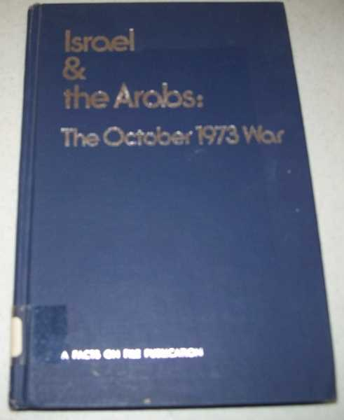 Israel and the Arabs: The October 1973 War, Sobel, Lester A. (ed.)