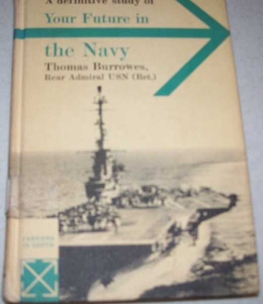 A Definitive Study of Your Future in the Navy (Careers in Depth series), Burrowes, Thomas