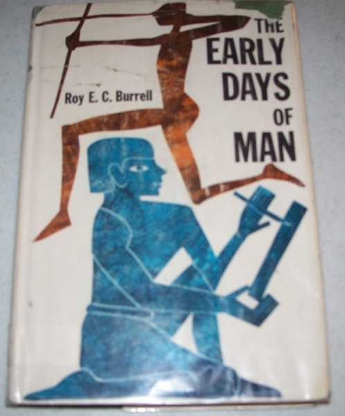 The Early Days of Man, Burrell, Roy E.C.