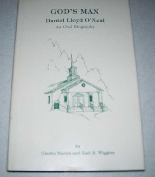 God's Man, Daniel Lloyd O'Neal (1899-1980): An Oral Biography, Wiggins, Gladys Martin and Earl B.