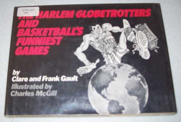 The Harlem Globetrotters and Basketball's Funniest Games, Gault, Clare and Frank