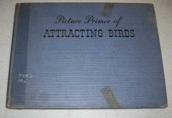 Picture Primer of Attracting Birds, Mason, C. Russell