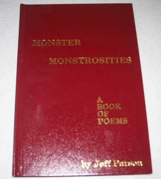 Monster Monstrosities: A Book of Poems That Will Widen Your Eyes, Parson, Jeff