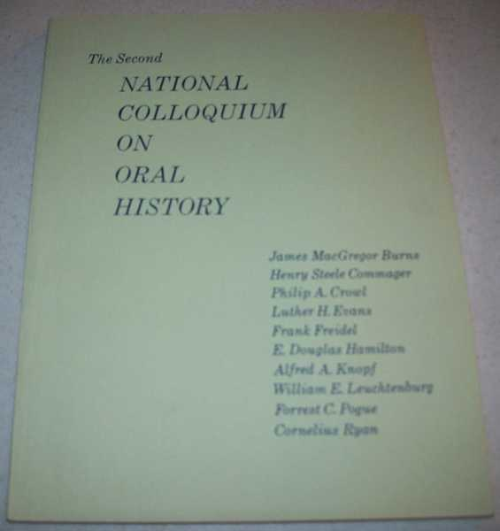 The Second National Colloquium on Oral History, Starr, Louis M.