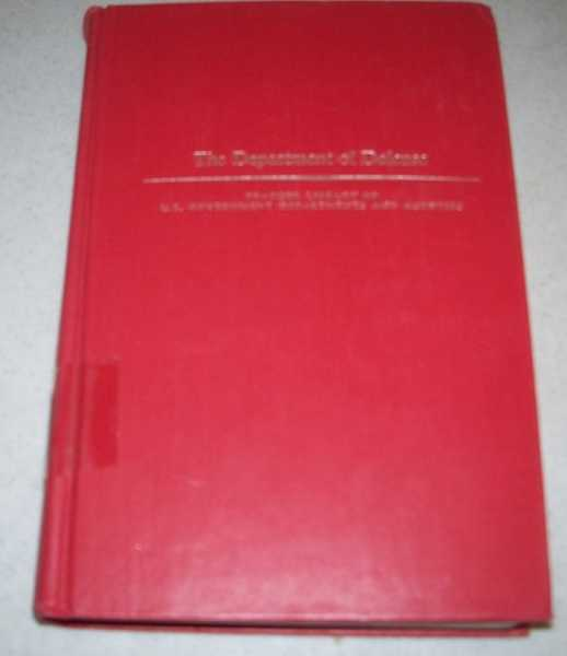The Department of Defense (Praeger Library of U.S. Government Departments and Agencies), Borklund, C.W.