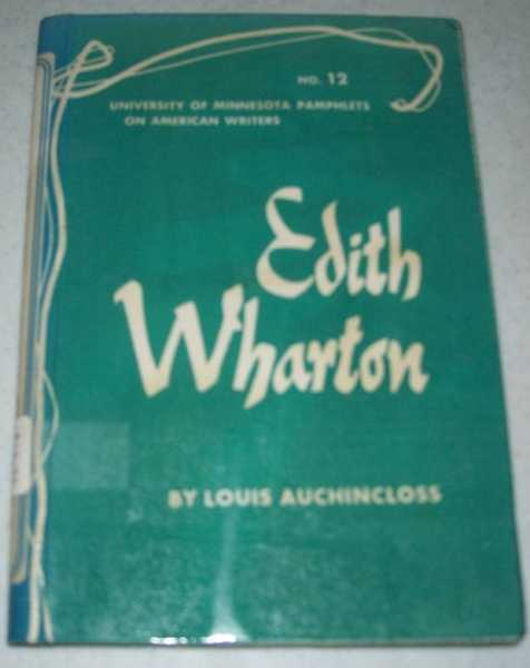 Edith Wharton: University of Minnesota Pamphlets on American Writers No. 12, Auchincloss, Louis