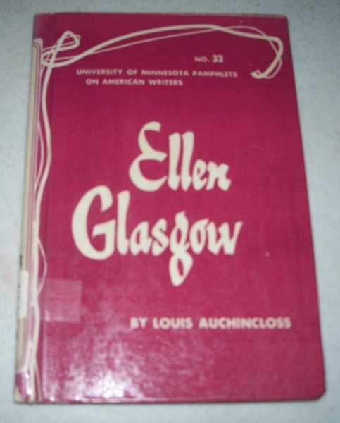 Ellen Glasgow: University of Minnesota Pamphlets on American Writers No. 33, Auchincloss, Louis
