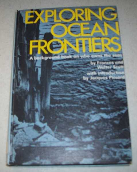 Exploring Ocean Frontiers: A Background Book on Who Owns the Seas, Scott, Frances and Walter
