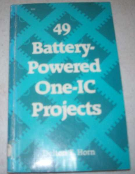 49 Battery Powered One-IC Projects, Horn, Delton T.