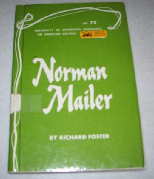 Norman Mailer: University of Minnesota Pamphlets on American Writers Number 73, Foster, Richard