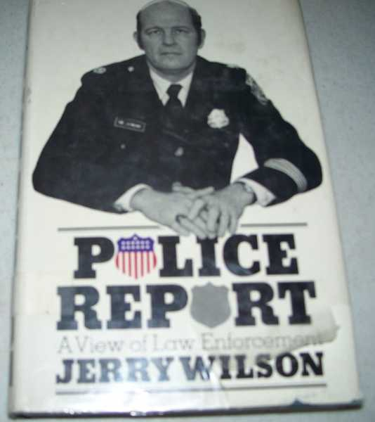 Police Report: A View of Law Enforcement, Wilson, Jerry