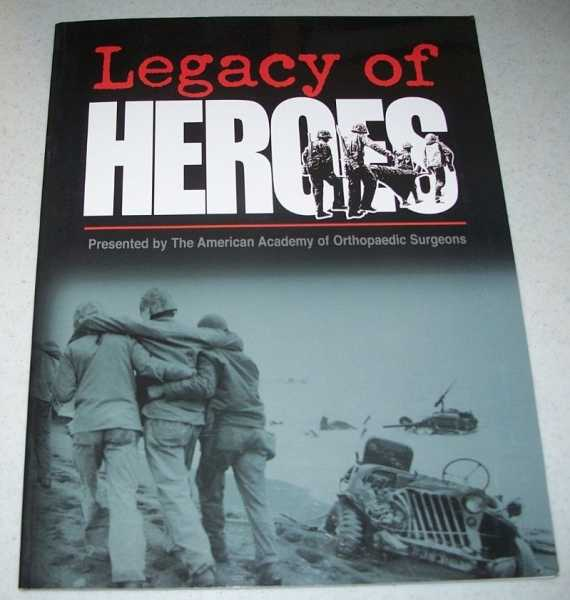 Legacy of Heroes: Presented by The American Academy of Orthopaedic Surgeons, Fisher, Craig