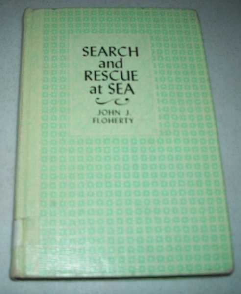 Search and Rescue at Sea, Floherty, John J.