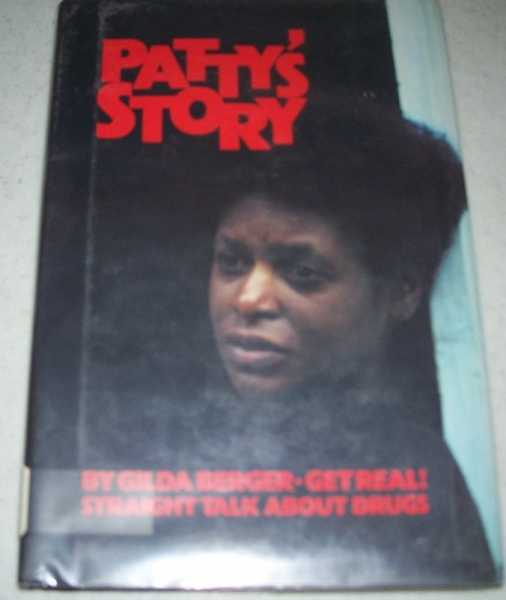 Patty's Story: Get Real!, Straight Talk About Drugs, Berger, Gilda