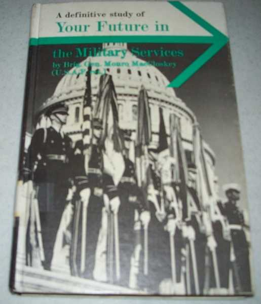 Your Future in the Military Services (Careers in Depth), MacCloskey, Monro