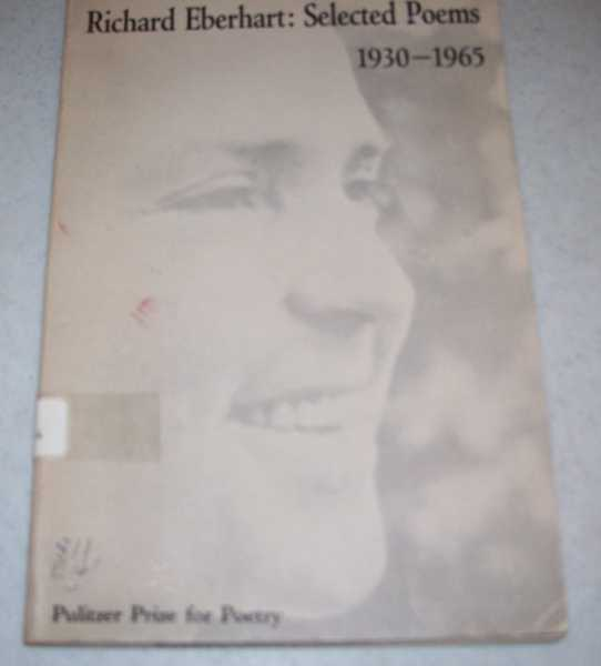 Richard Eberhart: Selected Poems 1930-1965, Eberhart, Richard