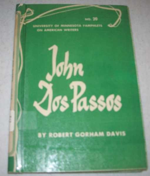 John Dos Passos: University of Minnesota Pamphlets on American Writers No. 20, Davis, Robert Gorham