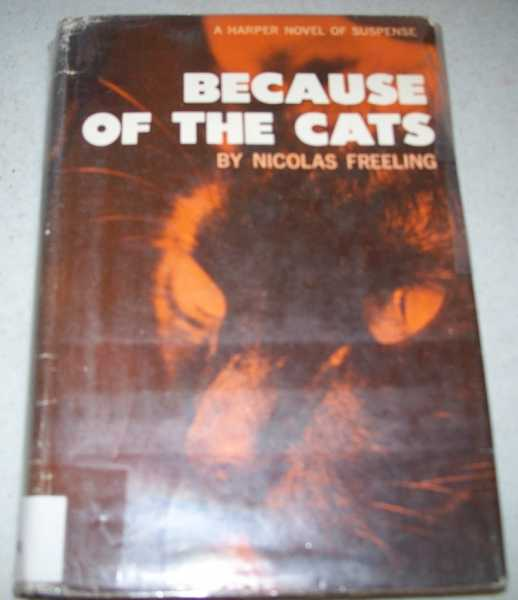 Because of the Cats: A Novel, Freeling, Nicolas