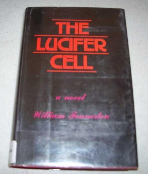 The Lucifer Cell: A Novel, Fennerton, William