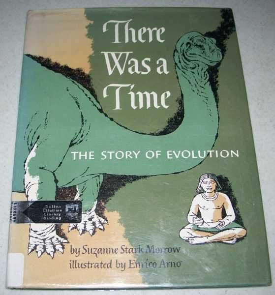 There Was a Time: The Story of Evolution, Morrow, Suzanne Stark