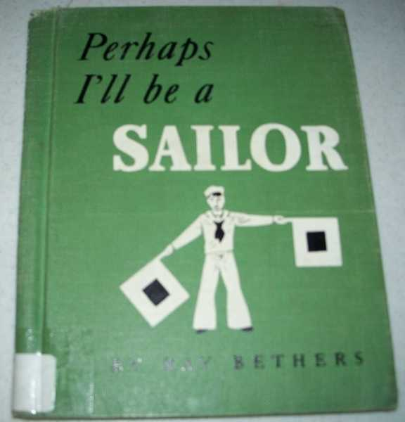 Perhaps I'll Be a Sailor, Bethers, Ray