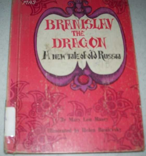 Branislav the Dragon: A New Tale of Old Russia, Masey, Mary Lou
