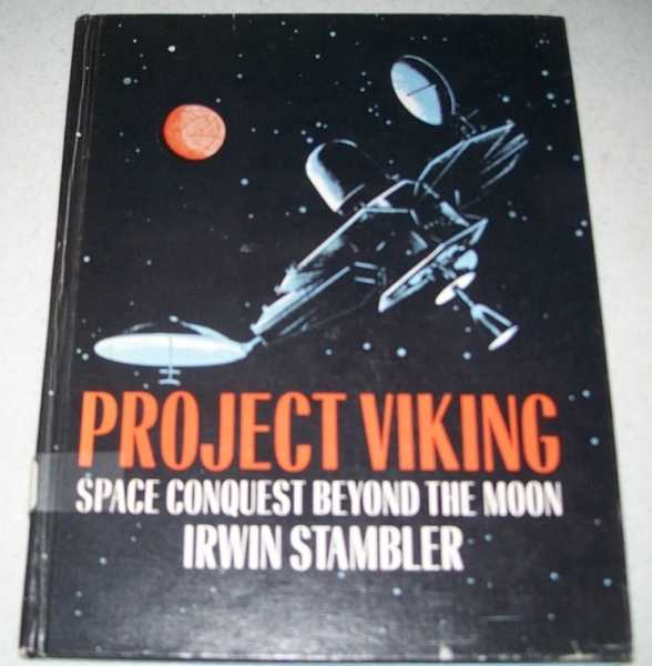Project Viking: Space Conquest Beyond the Moon (Automobiles and Aerospace series), Stambler, Irwin