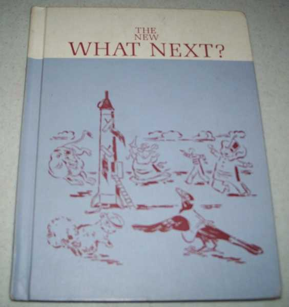 The New What Next?, Revised Edition, Part Two (Reading for Independence, Curriculum Foundation Series), Monroe, Marion; Artley, A. Sterl; Robinson, Helen M.