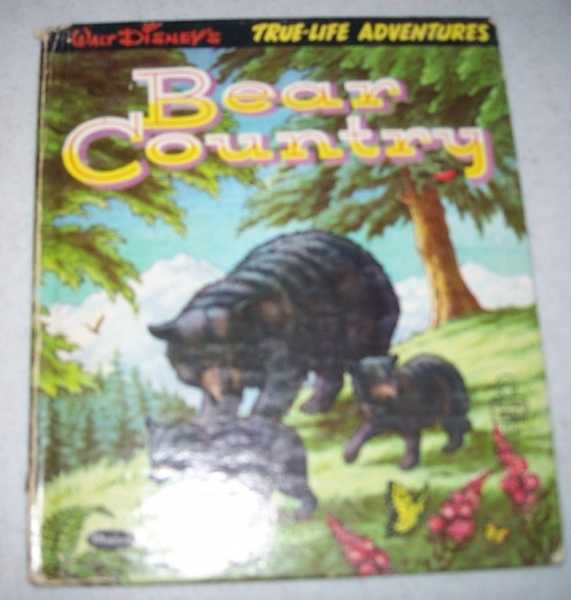 Walt Disney's Bear Country: Story Adapted from the Walt Disney True Life Adventure Motion Picture Bear Country, Wright, Betty Ren