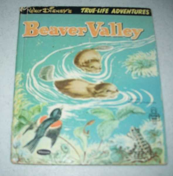 Walt Disney's Beaver Valley: Story Adapted from the Walt Disney True Life Adventure Motion Picture Beaver Valley, Wright, Betty Ren