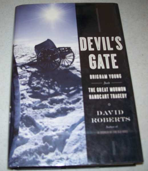 Devil's Gate: Brigham Young and the Great Mormon Handcart Tragedy, Roberts, David