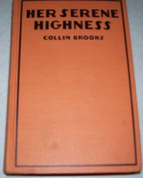 Her Serene Highness, Brooks, Collin