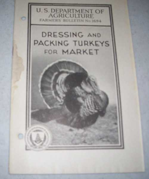 Dressing and Packing Turkeys for Market (U.S. Department of Agriculture Farmers' Bulletin No. 1694), Heitz, Thomas W.