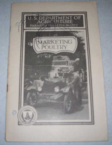Marketing Poultry (U.S. Department of Agriculture Farmers' Bulletin No. 1377), Slocum, Rob R.