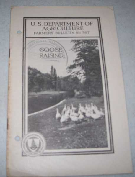 Goose Raising (U.S. Department of Agriculture Farmers' Bulletin No. 767), Lee, Alfred R.