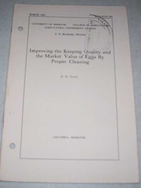 Improving the Keeping Quality and the Market Value of Eggs by Proper Cleaning (University of Missouri College of Agriculture Bulletin 394, March 1938), Funk, E.M.