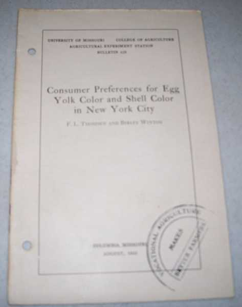 Consumer Preferences for Egg Yolk Color and Shell Color in New York City (University of Missouri College of Agriculture Bulletin 329), Thomsen, F.L. and Winton, Berley