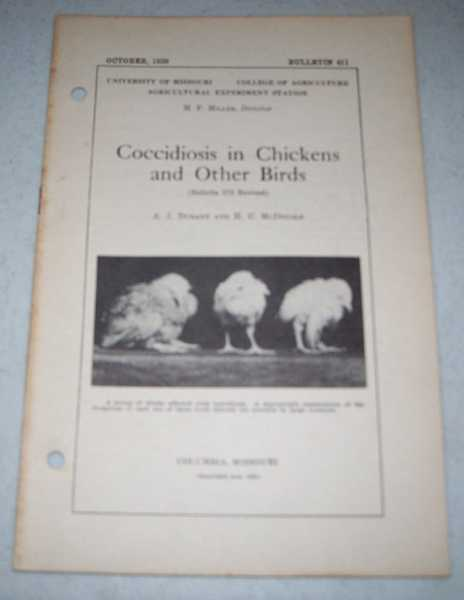 Coccidiosis in Chickens and Other Birds (University of Missouri College of Agriculture Bulletin 411), Durant, A.J. and McDougle, H.C.