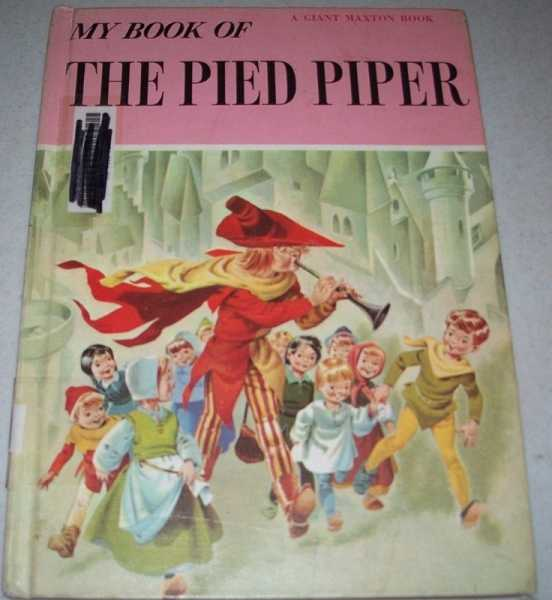 My Book of the Pied Piper: A Giant Maxton Book, Carruth, Jane
