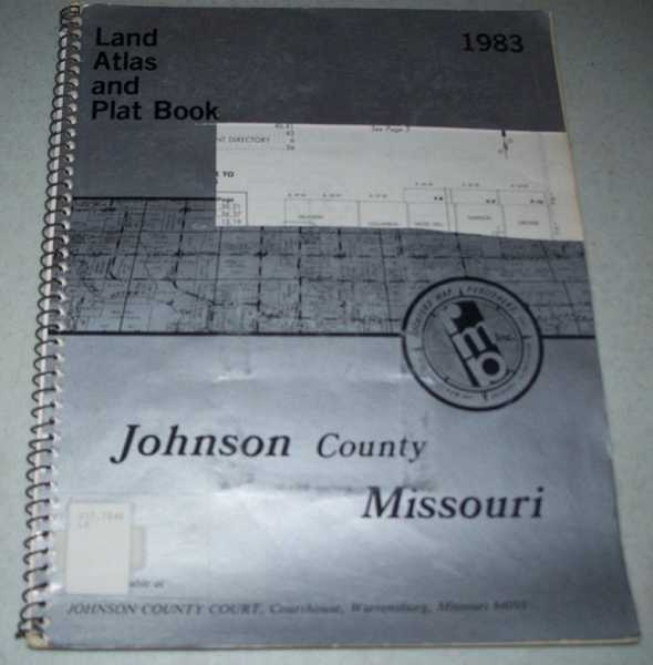 Johnson County Missouri 1983 Land Atlas and Plat Book, N/A