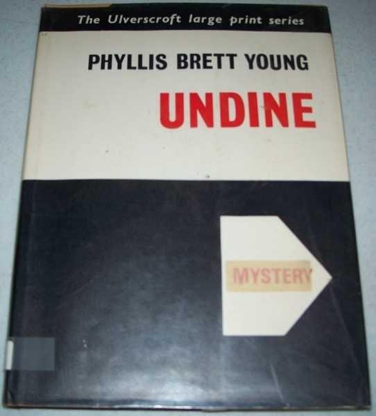 Undine (A Large Print Edition), Young, Phyllis Brett